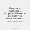 william-arthur-ward-the-price-of-excellence-is-discipline-the-quote-on-storemypic-1cbf9.png